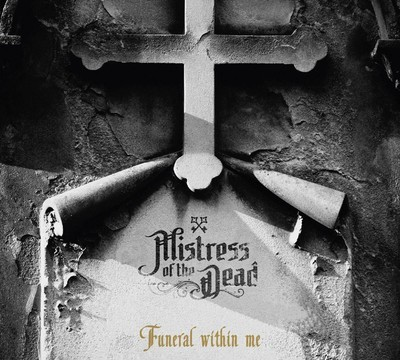Mistress Of The Dead - Funeral Within Me (CD) Digisleeve