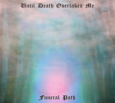 Until Death Overtakes Me - Funeral Path (CD) Digipak