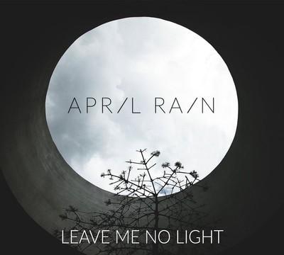 April Rain - Leave Me No Light (CD) Digipak