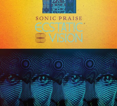 Ecstatic Vision - Sonic Praise (CD) Digipak