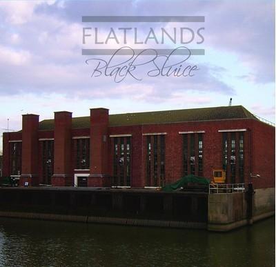 Flatlands - Black Sluice (CD)