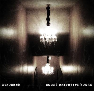 Stroszek - Sound Graveyard Bound (CD)