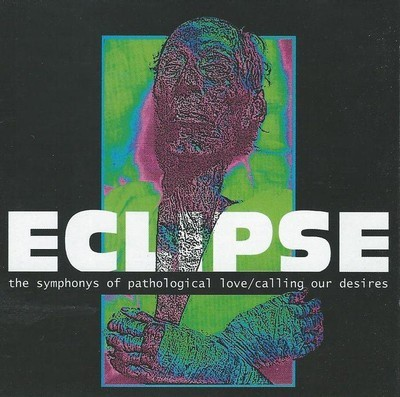 Eclipse - The Symphonys Of Pathological Love / Calling Our Desires (CD)