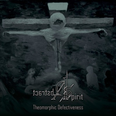 Abstract Spirit - Theomorphic Defectiveness (CD)