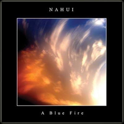 Nahui - A Blue Fire (CD)