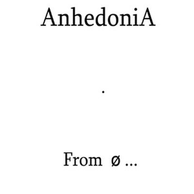 Anhedonia - From 0 ... To Infinity (Pro CDr)