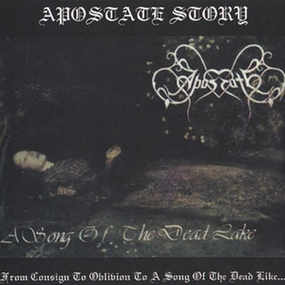 Apostate - From Consign To Oblivion To A Song Of The Dead Lake (CD)