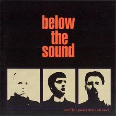 Below The Sound - More Like A Gunshot Than A Car Wreck (CD)