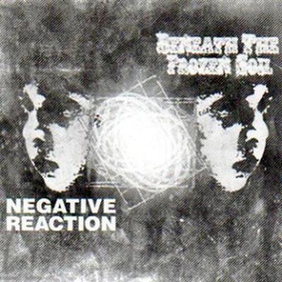 Beneath The Frozen Soil / Negative Reaction - SplitCD (CD)