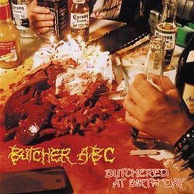 Butcher ABC - Butchered At Birth Day (MCD)