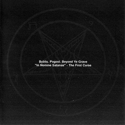 Byblis / Pogost / Beyond Ye Grave - In Nomine Satanas, The First Curse - SplitCD (CD)
