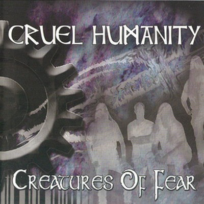 Cruel Humanity - Creatures Of Fear (CD)
