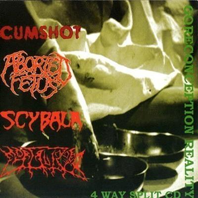Cumshot / Aborted Fetus / Scybala / Mortalaized - 4 Way SplitCD - Goreconception Reality (CD)