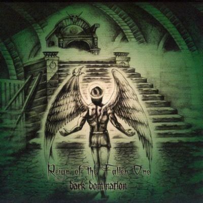 Dark Domination - Reign Of The Fallen One (MCD)