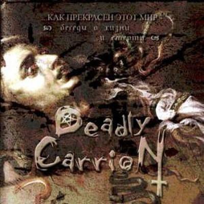 Deadly Carrion - Kak Prekrasen Etot Mir (CD)
