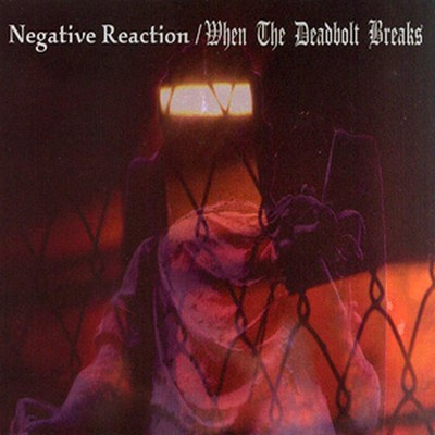 Negative Reaction / When The Deadbolt Breaks - SplitCD (CD)