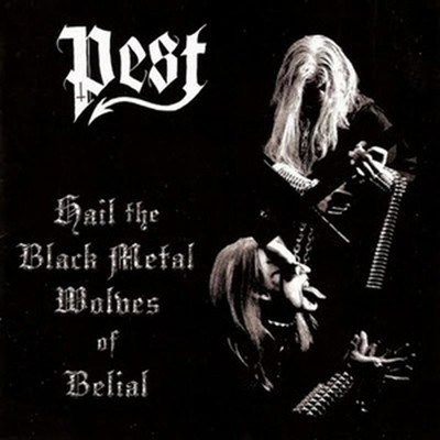 Pest - Hail The Black Metal Wolves Of Belial (CD)