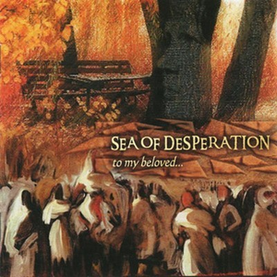 Sea Of Desperation - To My Beloved (CD)