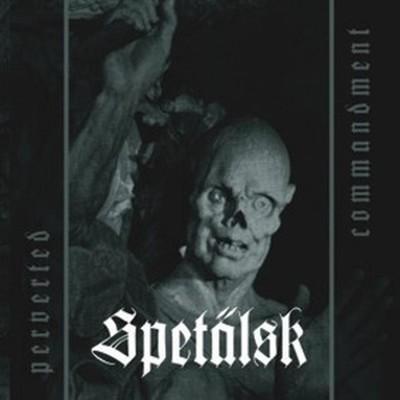 Spetalsk - Perverted Commandment (MCD)