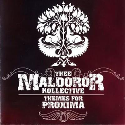 Thee Maldoror Kollective - Themes For Proxima (MCD)