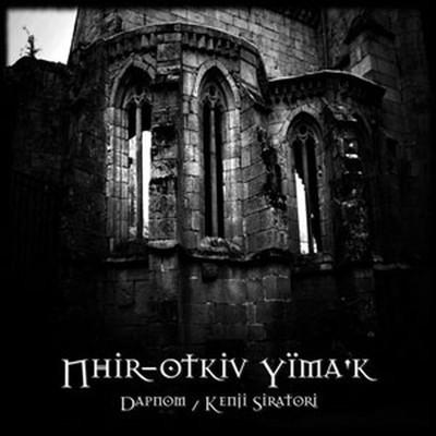 Dapnom / Kenji Siratori - SplitCD - Nhir-otkiv Yima'k (CD)