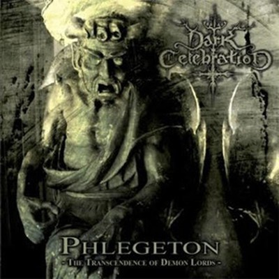 Dark Celebration - Phlegeton - The Transcendence Of Demon Lords (CD)