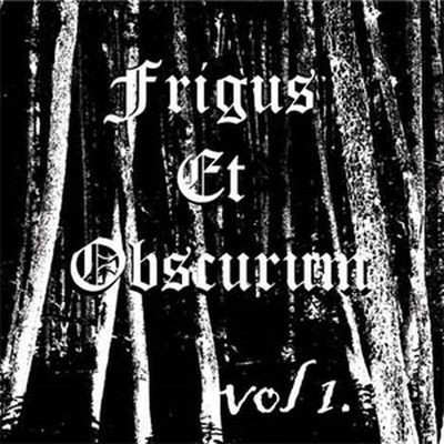 Frigus Et Obscurum - Vol. 1 (CD)