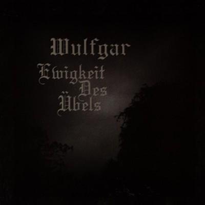 Wulfgar - Ewigkeit Des Ubels (CD)