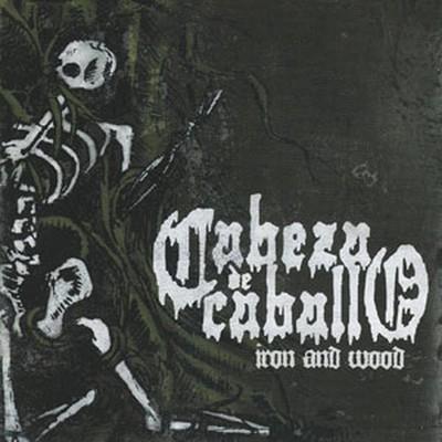 Cabeza De Caballo - Iron And Wood (CD)