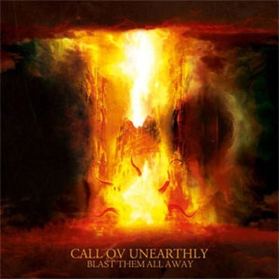 Call Ov Unearthly - Blast Them All Away (CD)