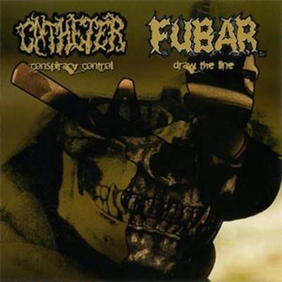 Catheter / F.U.B.A.R. - SplitCD - Conspiracy Control / Draw The Line (CD)