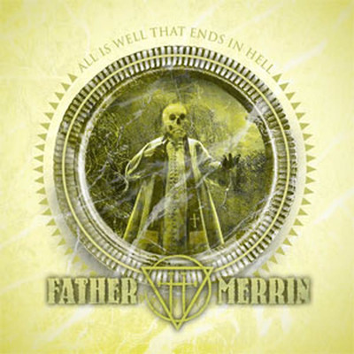 Father Merrin - All Is Well That Ends in Hell (MCD)