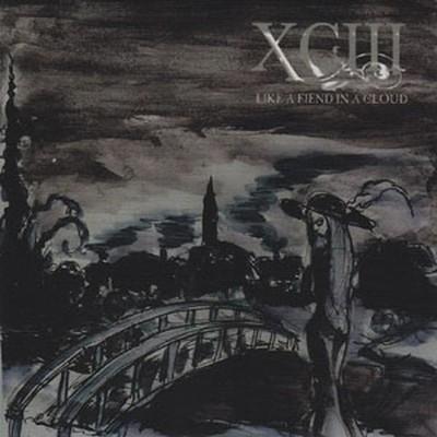 XCIII - Like A Fiend In A Cloud (CD)