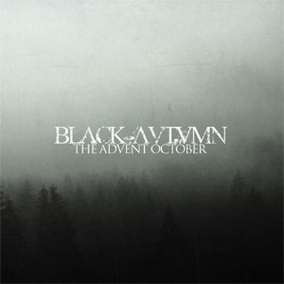 Black Autumn - The Advent October (MCD)