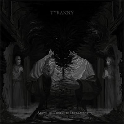 Tyranny - Aeons In Tectonic Interment (CD)