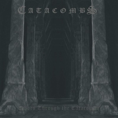 Catacombs - Echoes Through The Catacombs (CD)