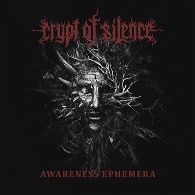 Crypt Of Silence - Awareness Ephemera (CD)