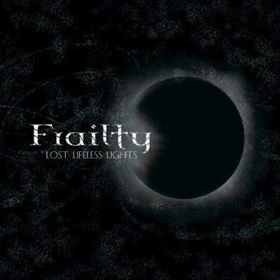 Frailty - Lost Lifeless Lights (CD+DVD)