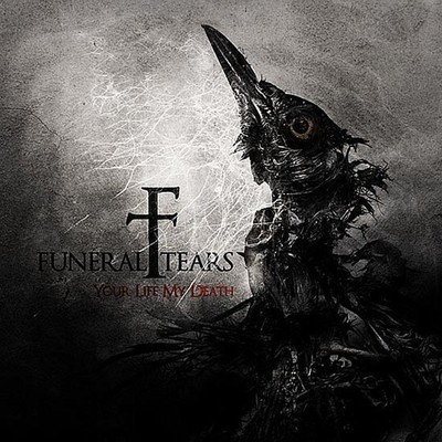 Funeral Tears - Your Life My Death (CD)