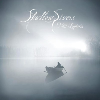 Shallow Rivers - Nihil Euphoria (CD)