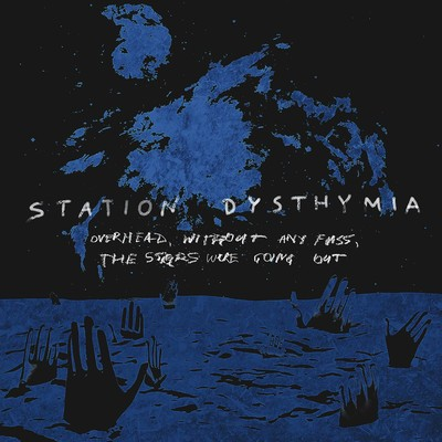 Station Dysthymia - Overhead, Without Any Fuss, The Stars Were Going Out (CD)