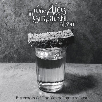 Who Dies In Siberian Slush - Вitterness Of The Years That Are Lost (CD)