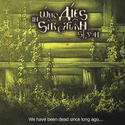 Who Dies In Siberian Slush - We Have Been Dead Since Long Ago (CD)