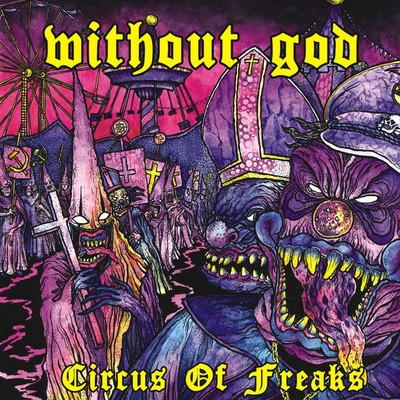 Without God - Circus Of Freaks (CD)