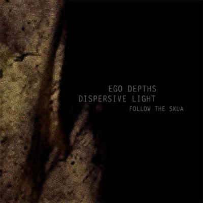 Ego Depths / Dispersive Light - SplitCD - Follow The Skua (CD)