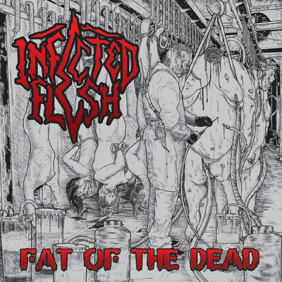 Infected Flesh - Fat Of The Dead (CD)