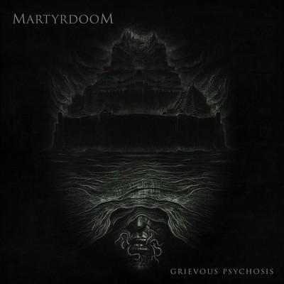 Martyrdoom - Grievous Psychosis (CD)