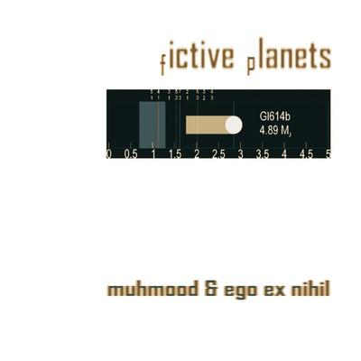 Muhmood & Ego Ex Nihil - Fictive Planets (Pro CD-R) Digisleeve