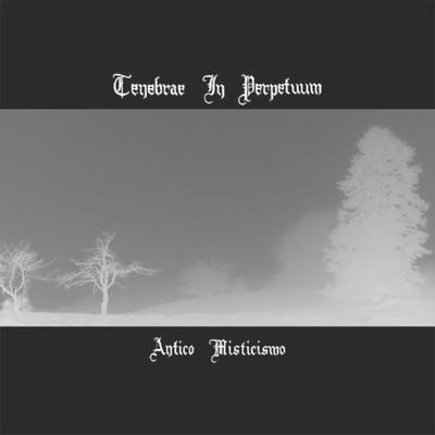 Tenebrae In Perpetuum - Antico Misticismo (CD)