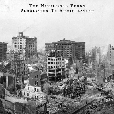 The Nihilistic Front - Procession To Annihilation (CD)